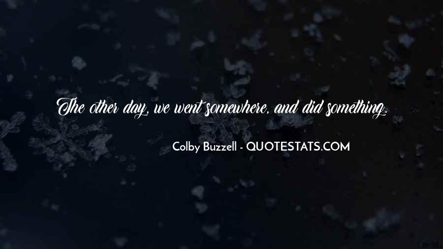 Colby O'donis Quotes #745807