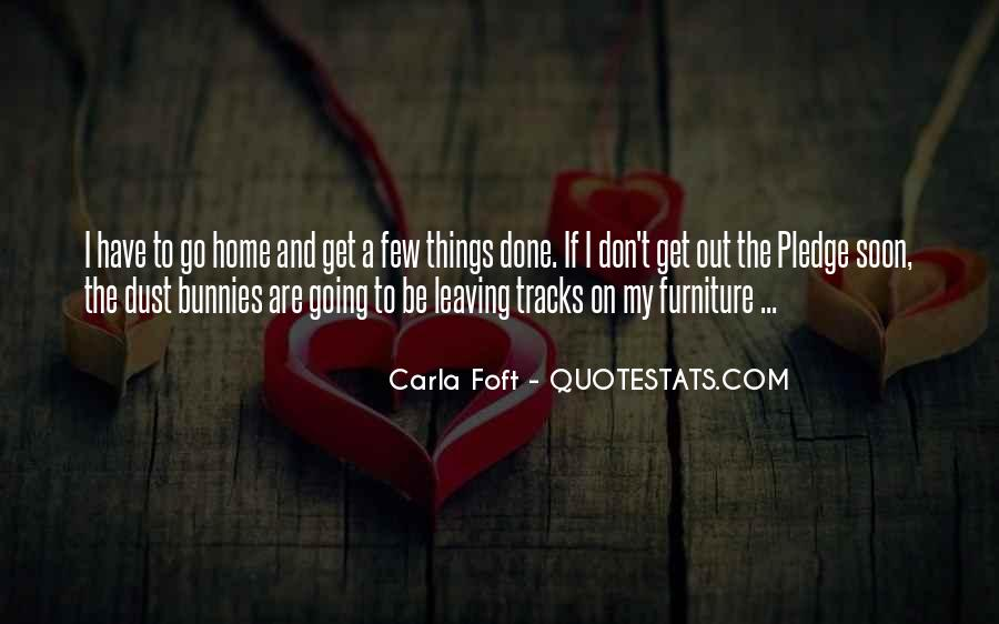 Quotes About Leaving Home For Work #1698845