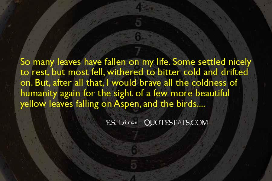 Coldness Of Life Quotes #1324239