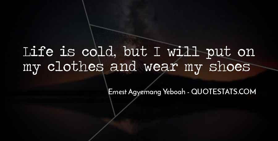 Coldness Of Life Quotes #975830