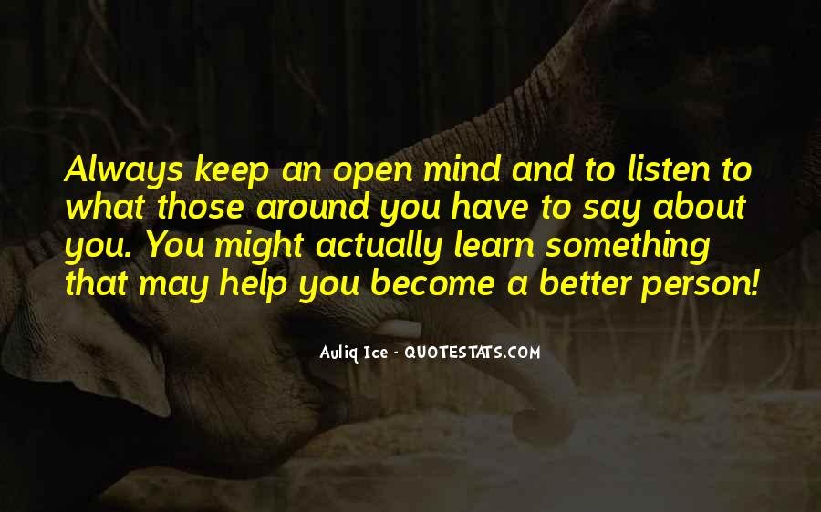 Quotes About Learning To Open Up #1830337