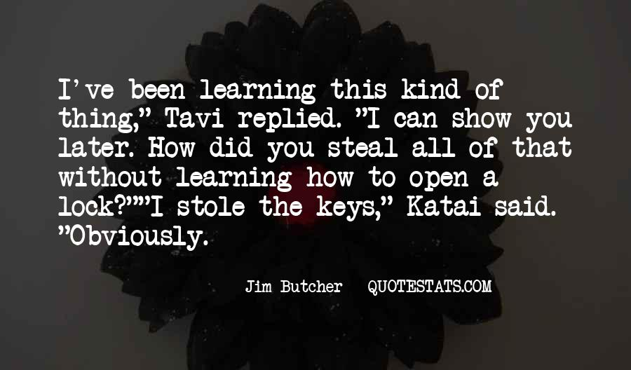 Quotes About Learning To Open Up #545410
