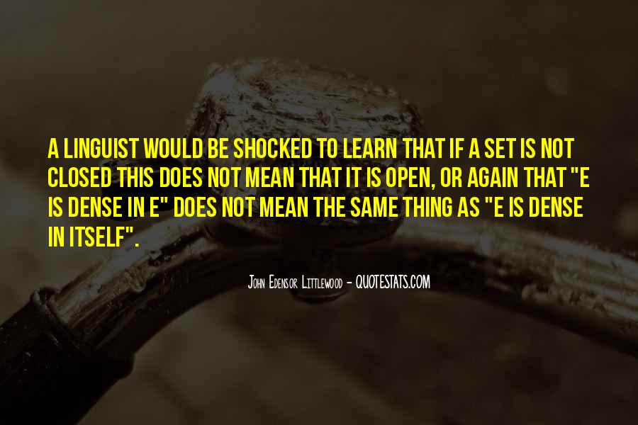 Quotes About Learning To Open Up #576237