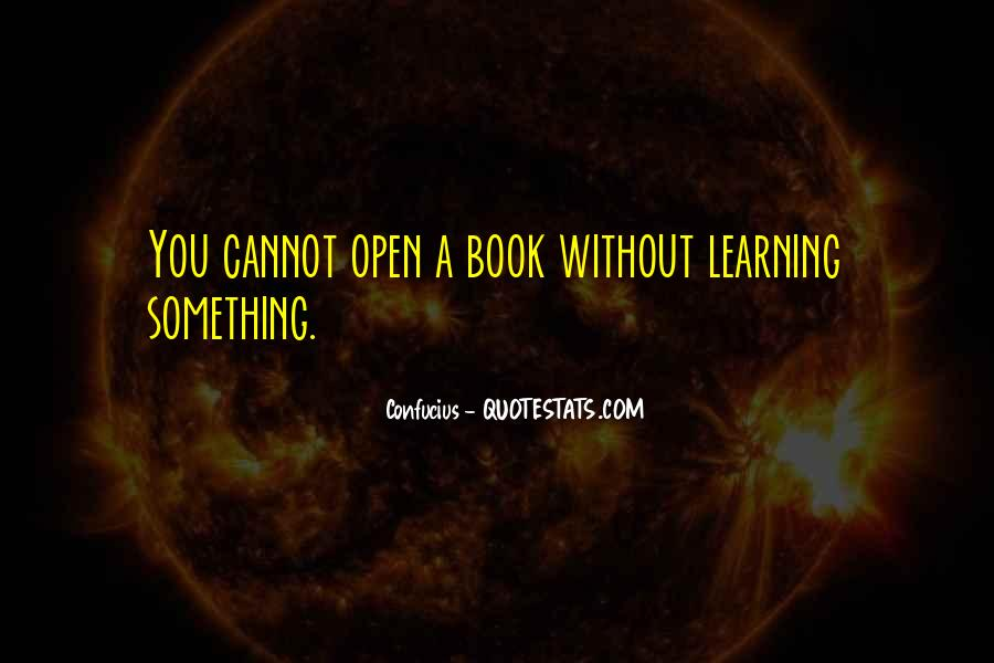 Quotes About Learning To Open Up #881879