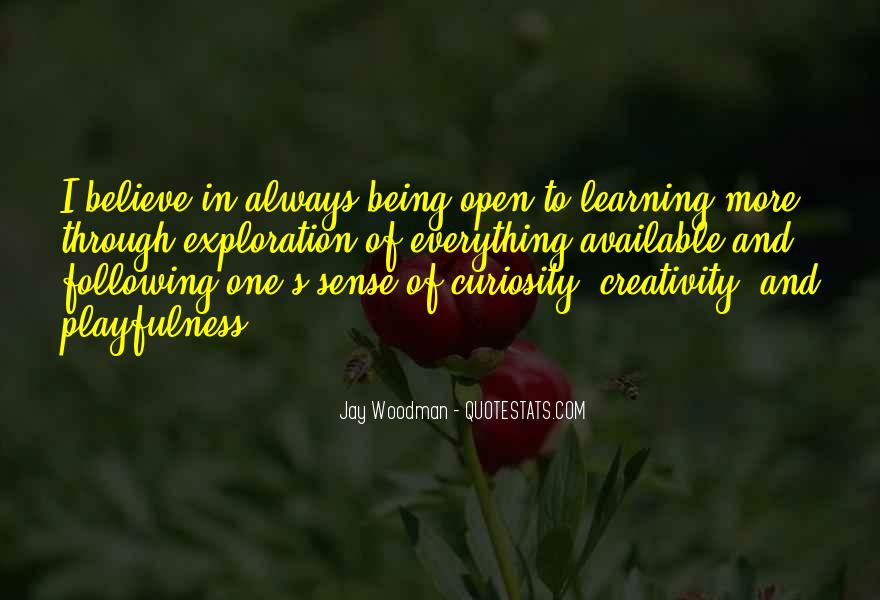 Quotes About Learning To Open Up #980289
