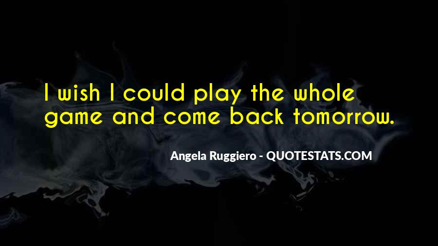 Come And Play Quotes #181486