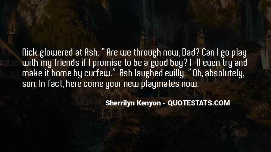Come And Play Quotes #308221