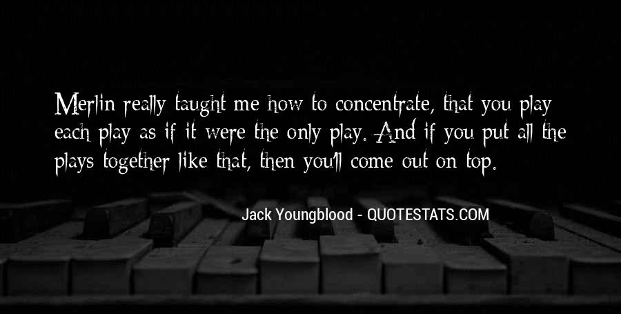 Come And Play Quotes #326731