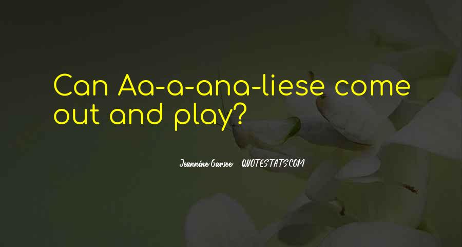 Come And Play Quotes #327278