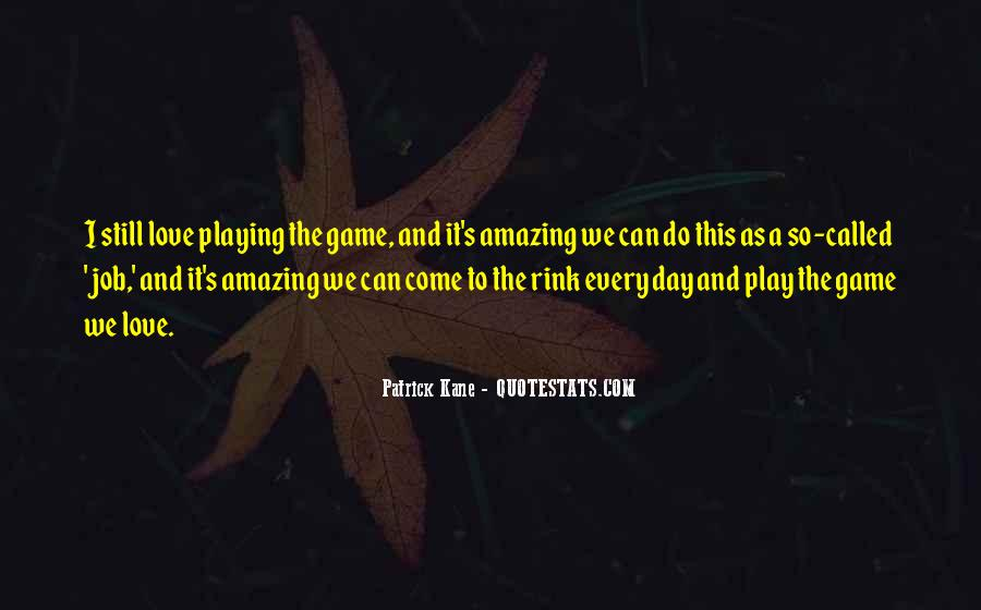 Come And Play Quotes #356102