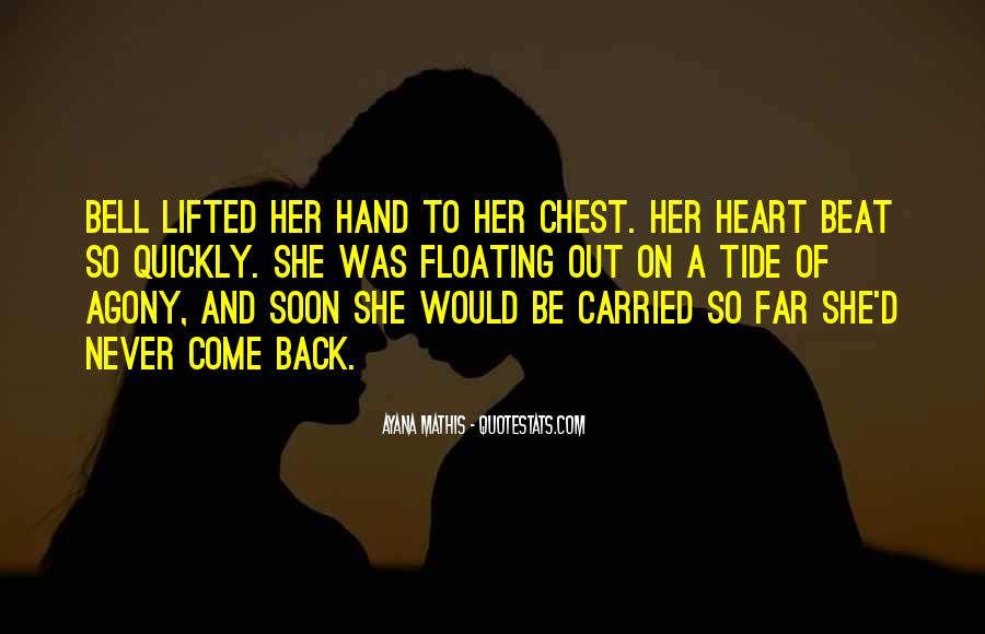 Come Back Soon Quotes #1151703