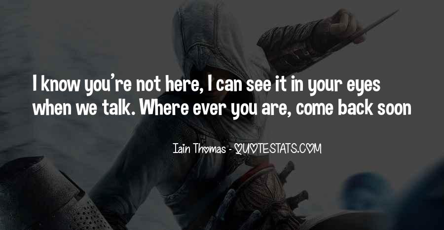 Come Back Soon Quotes #1367660