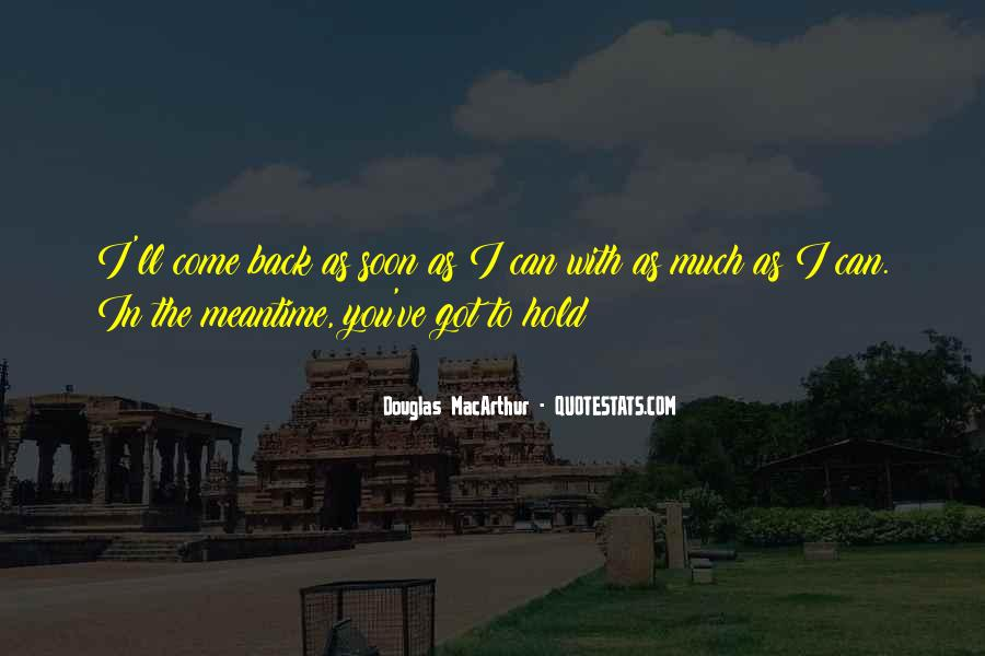 Come Back Soon Quotes #848441