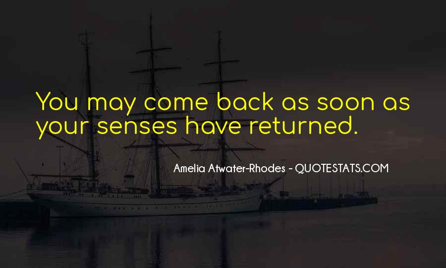 Come Back Soon Quotes #884061
