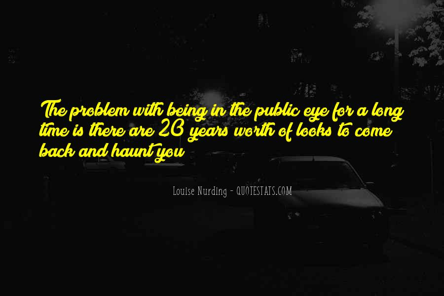 Come Back To Haunt You Quotes #1611967