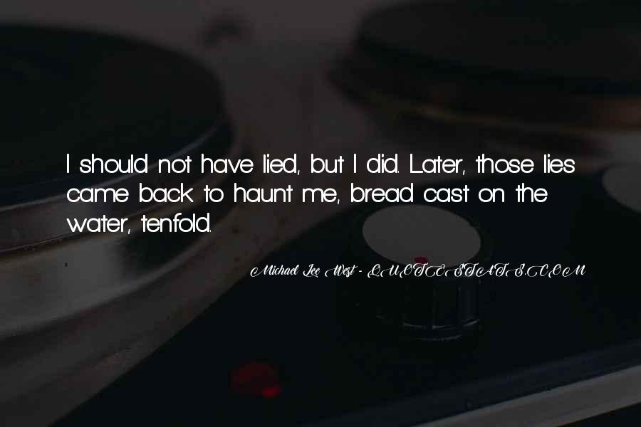 Come Back To Haunt You Quotes #162480