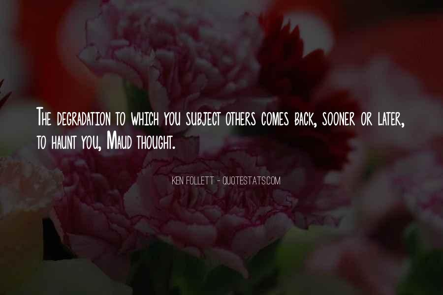 Come Back To Haunt You Quotes #1791166