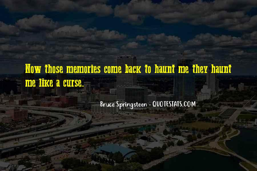 Come Back To Haunt You Quotes #471403