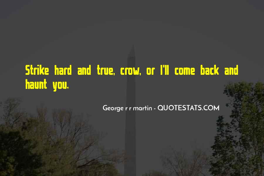 Come Back To Haunt You Quotes #763641