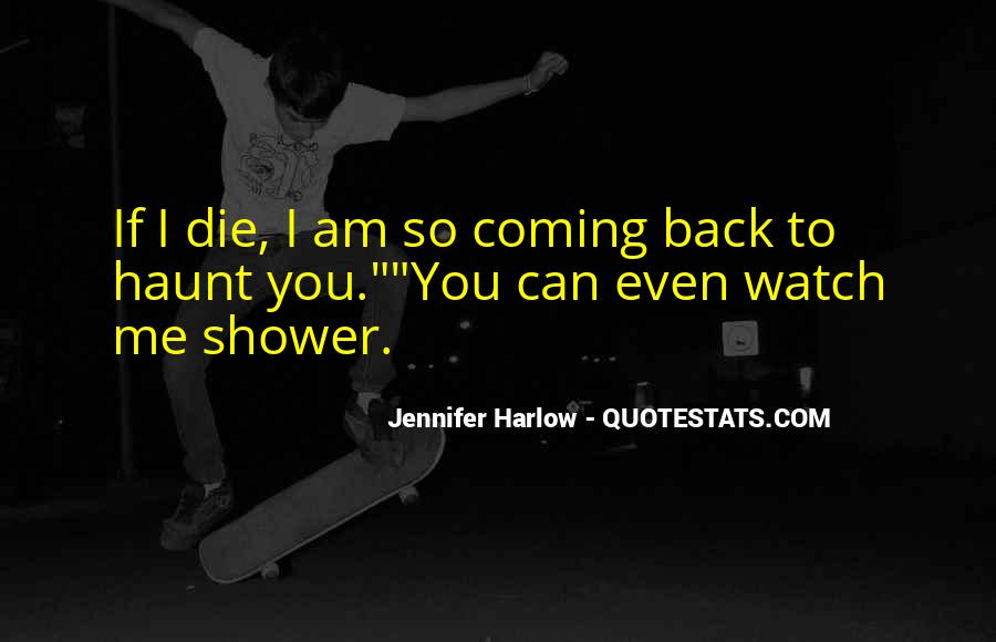 Come Back To Haunt You Quotes #974893