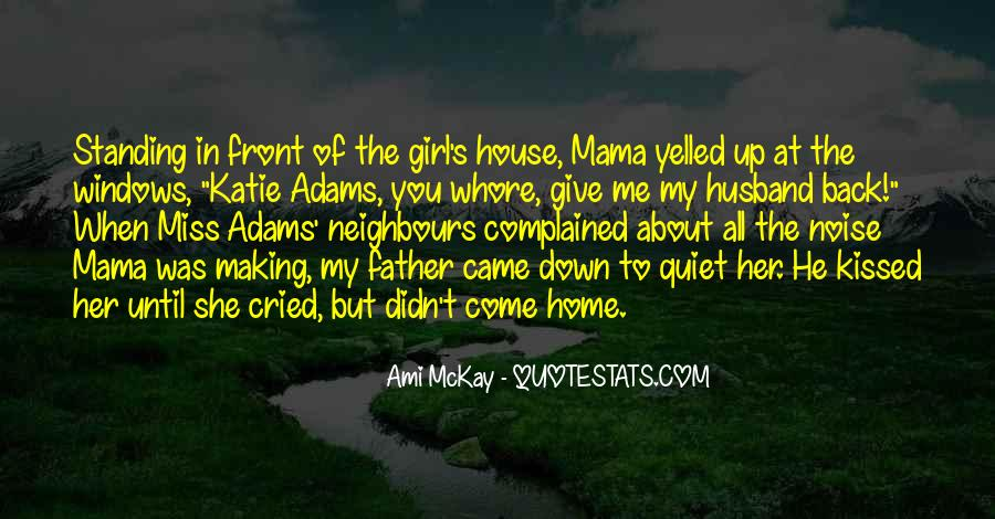 Come Back To Home Quotes #1175150