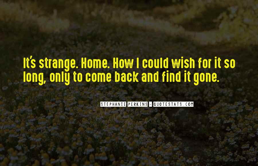 Come Back To Home Quotes #1176486