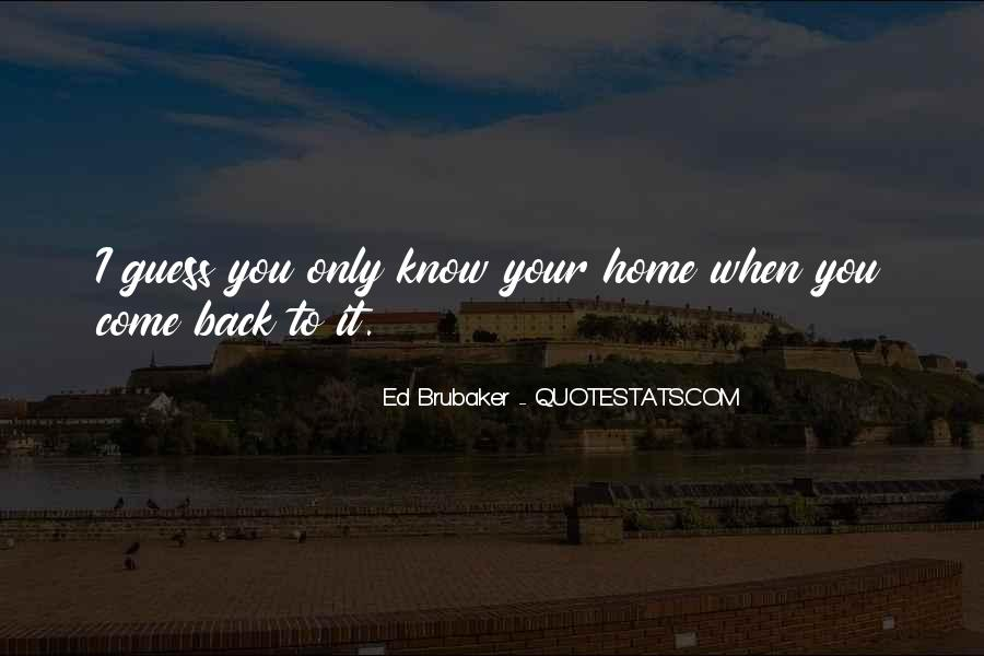 Come Back To Home Quotes #223115