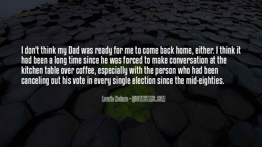 Come Back To Home Quotes #481725