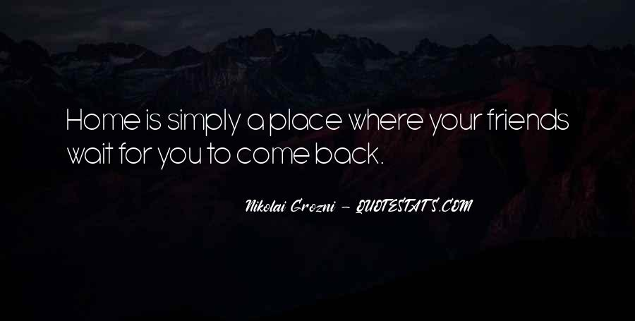 Come Back To Home Quotes #671193