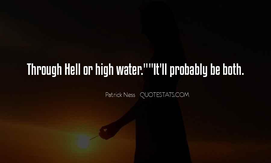 Come Hell Or High Water Quotes #144984