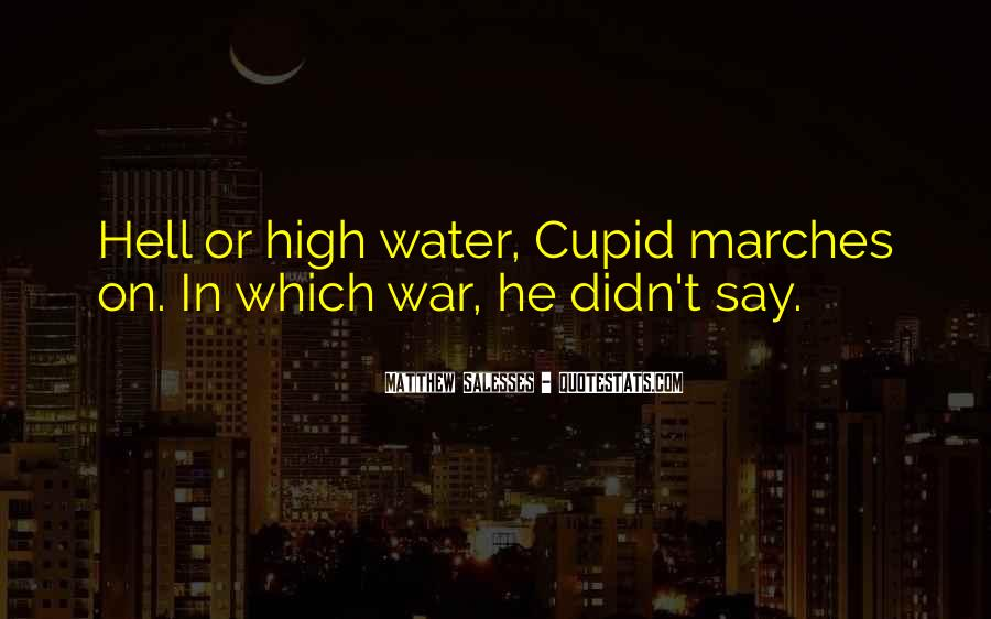 Come Hell Or High Water Quotes #984877
