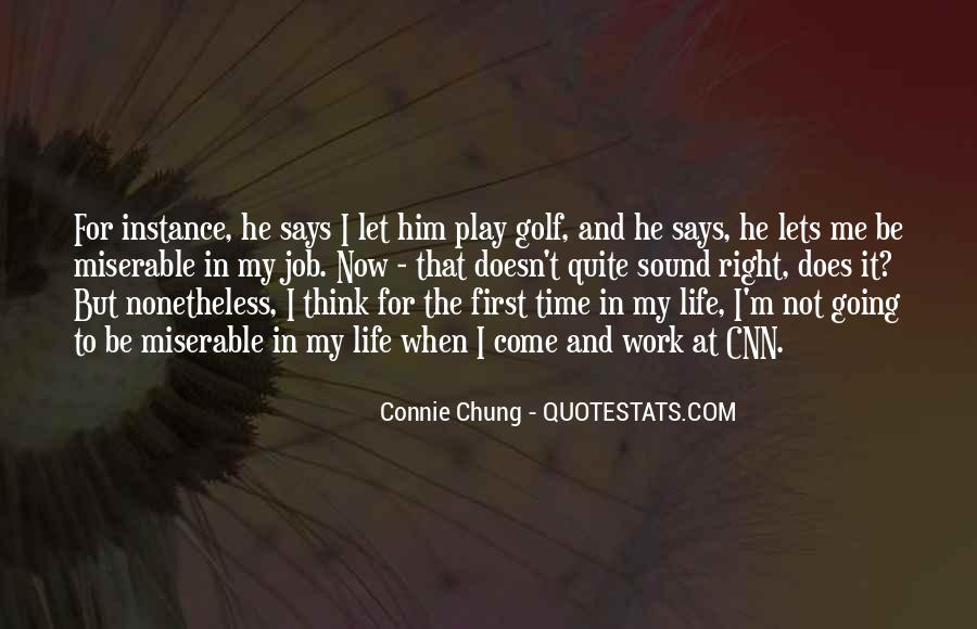 Come In My Life Quotes #365917