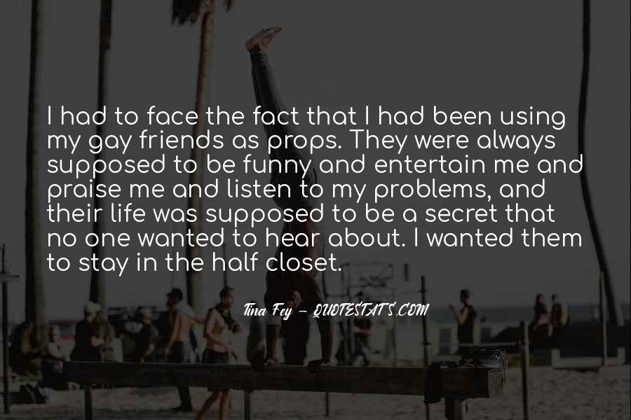 Come Out The Closet Quotes #124589