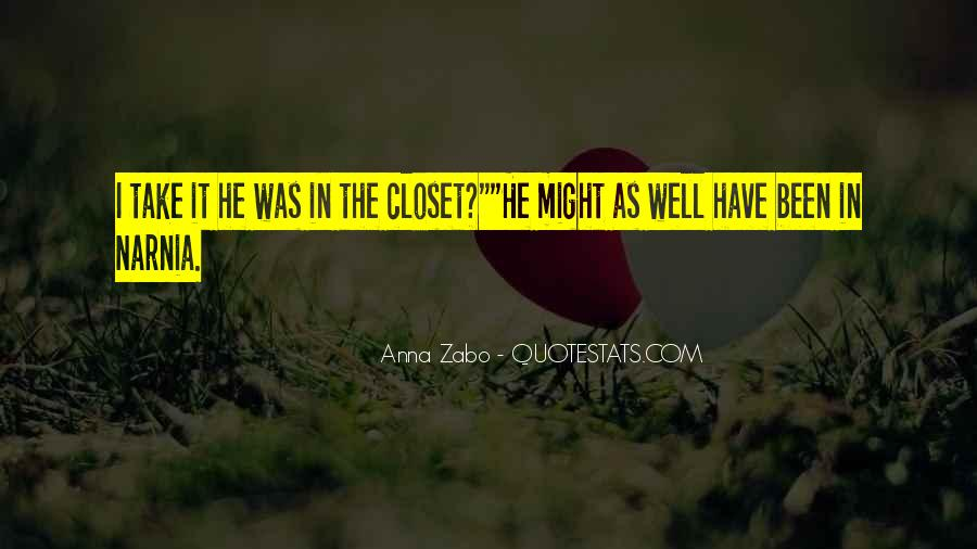 Come Out The Closet Quotes #7844