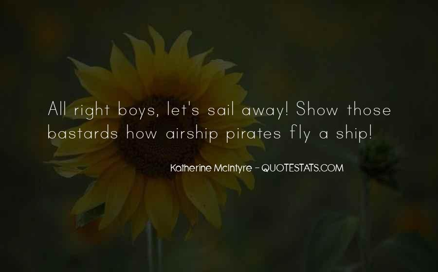 Come Sail Away Quotes #1366981