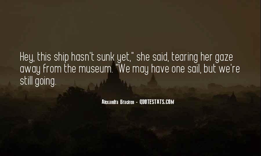 Come Sail Away Quotes #1732291