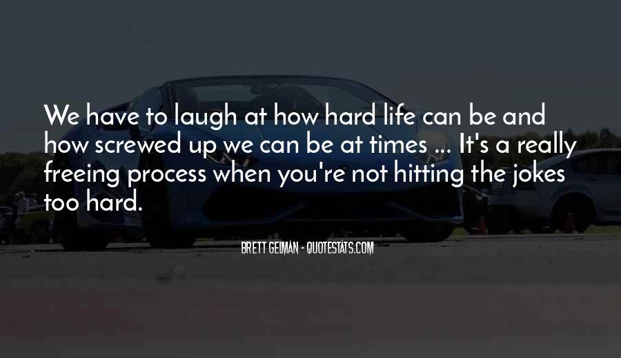 Quotes About Laughing Too Hard #1368886
