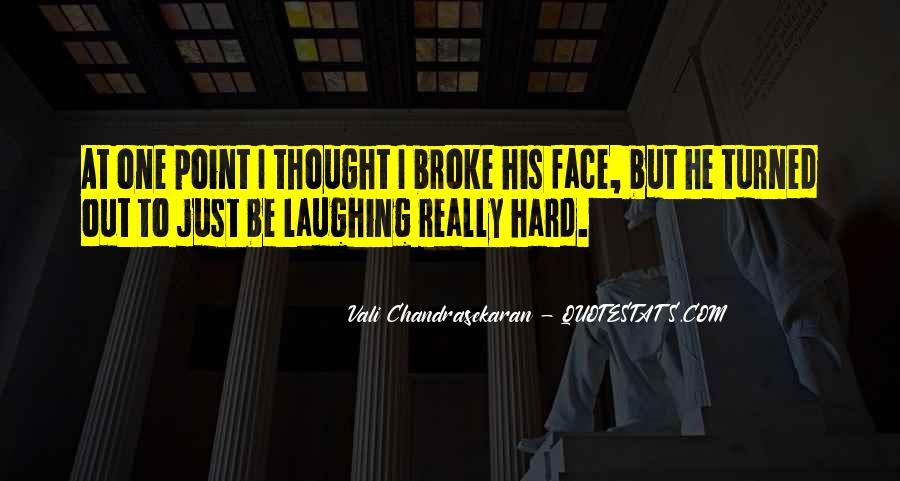Quotes About Laughing Too Hard #246131