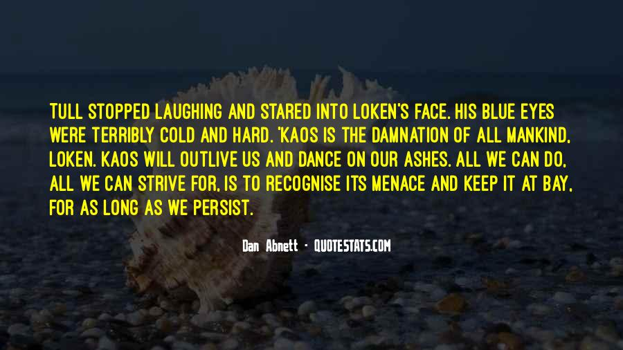 Quotes About Laughing Too Hard #737413