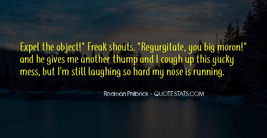 Quotes About Laughing Too Hard #861759