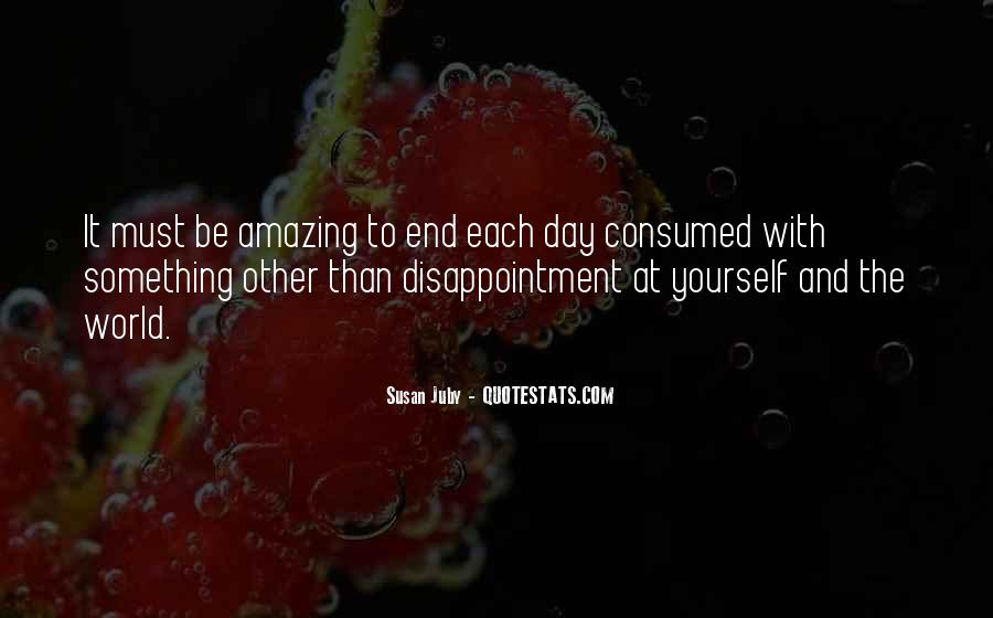 Consumed With Yourself Quotes #1203580