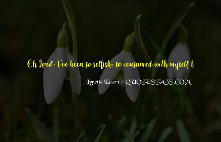 Consumed With Yourself Quotes #1897