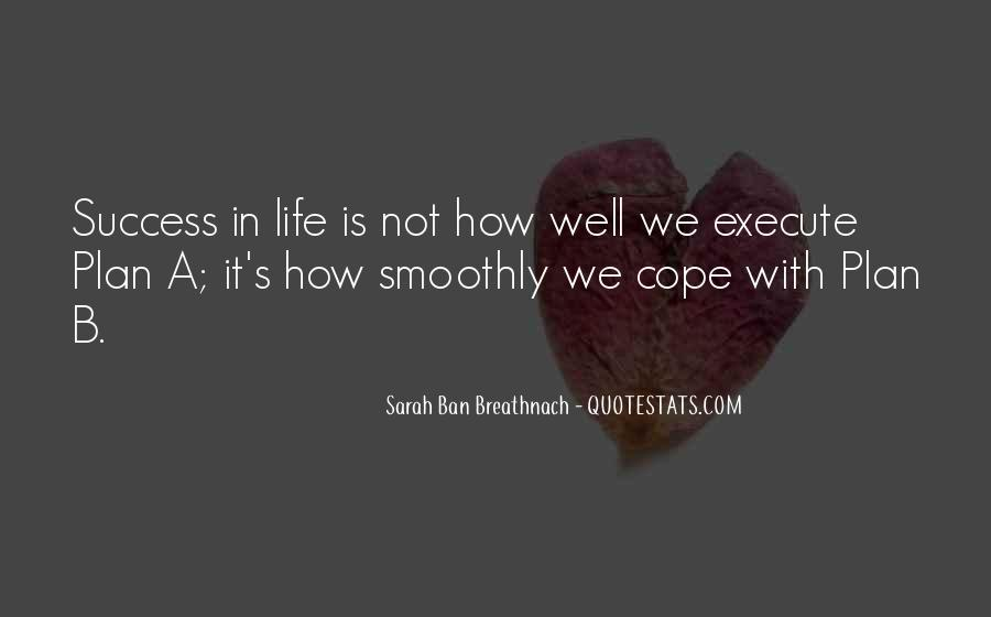 Cope With Life Quotes #1141892