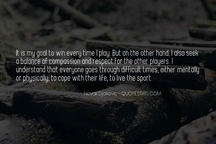 Cope With Life Quotes #1759592