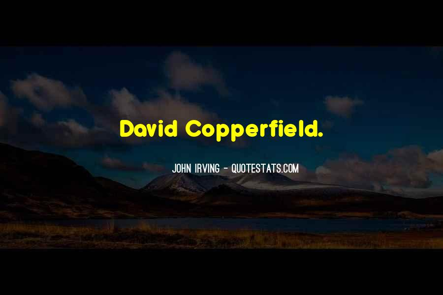 Copperfield Quotes #1097722