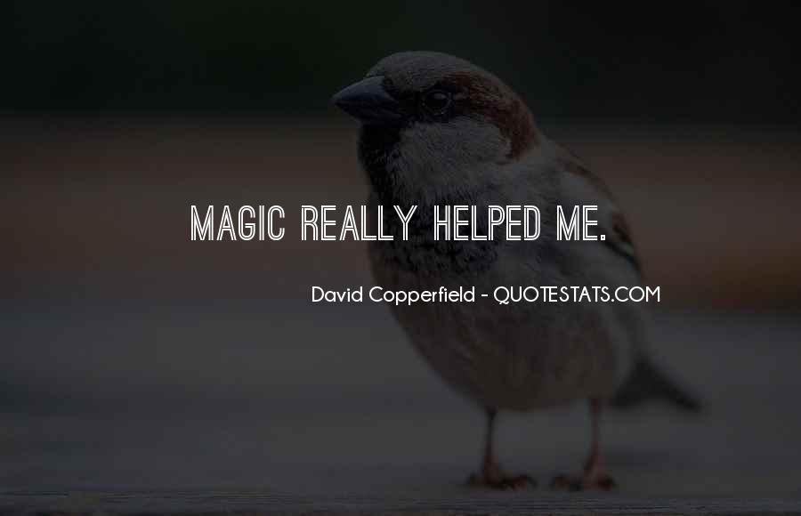 Copperfield Quotes #1110227