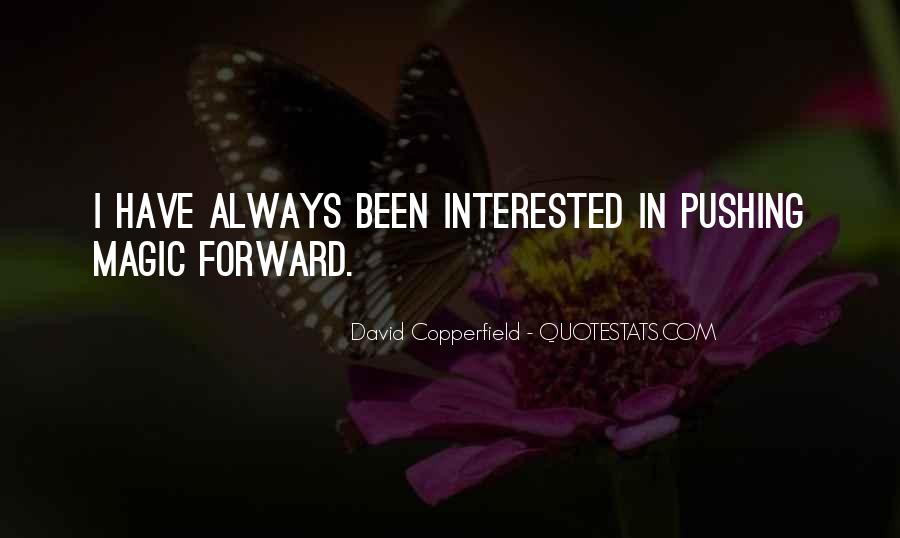 Copperfield Quotes #1421607