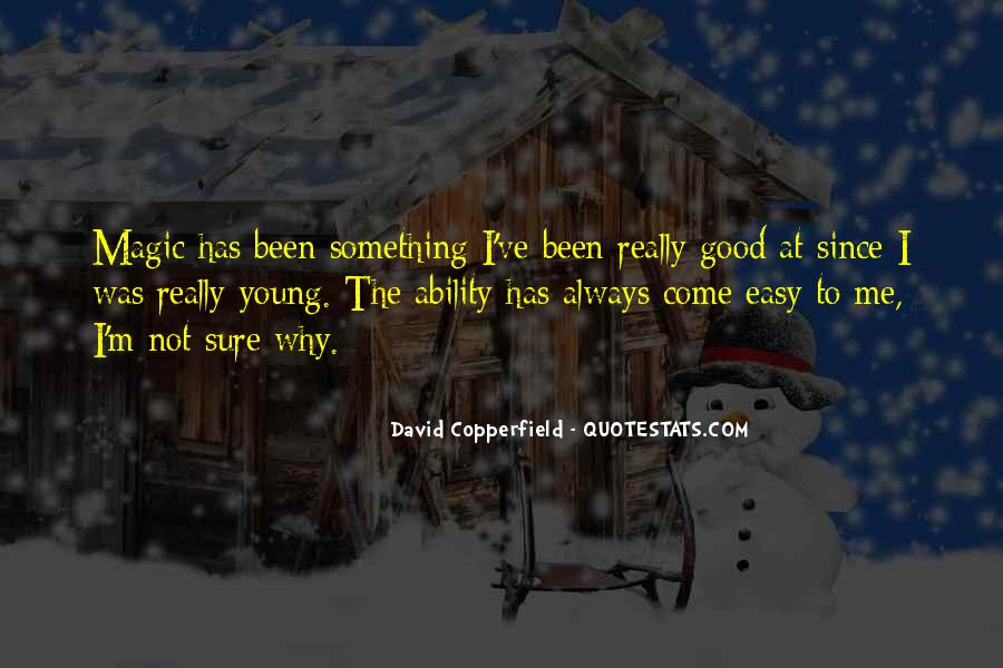 Copperfield Quotes #1712356