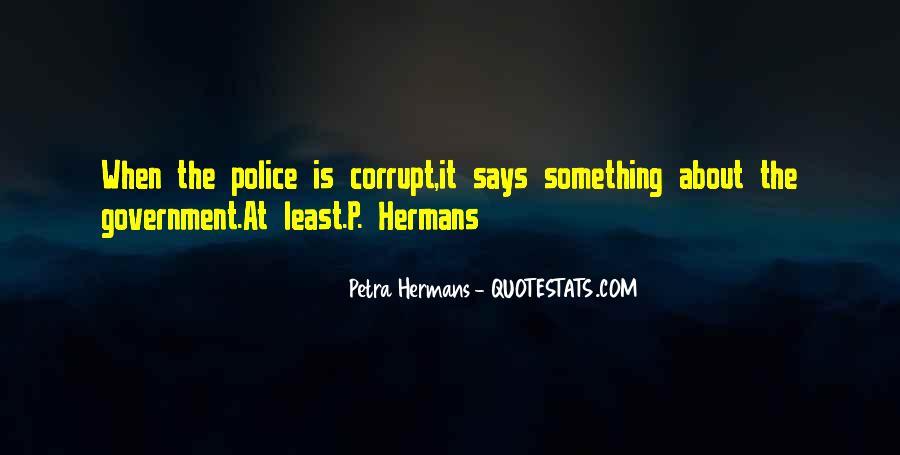 Corrupt Police Quotes #719170