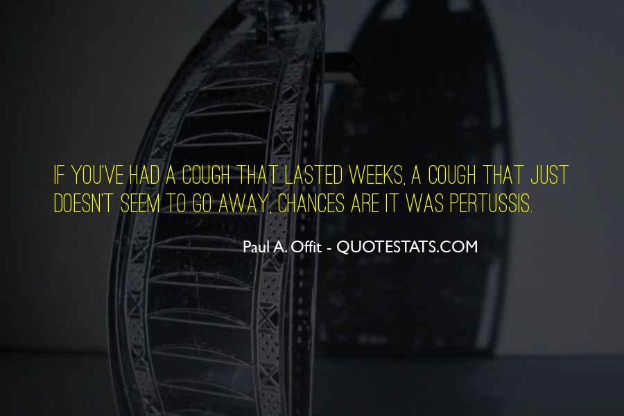 Cough Go Away Quotes #1806873